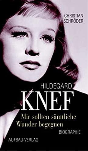 9783351025755: Hildegard Knef - Mir sollten sämtliche Wunder begegnen
