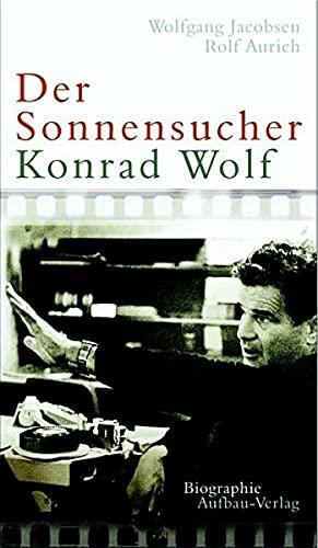 9783351025892: Der Sonnensucher Konrad Wolf