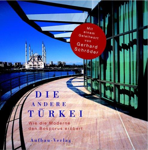 9783351025915: Die andere Türkei. Wie die Moderne den Bosporus erobert;