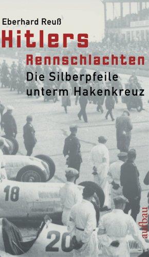 9783351026257: Hitlers Rennschlachten: Die Silberpfeile unterm Hakenkreuz