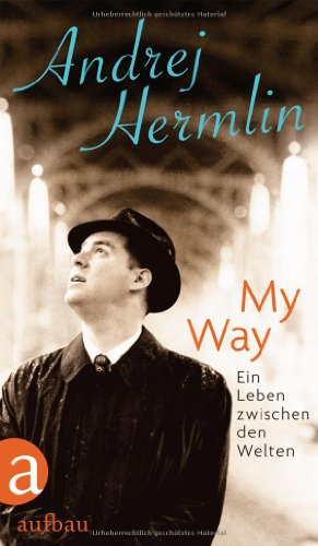 My Way: Autobiographie: Hermlin, Andrej