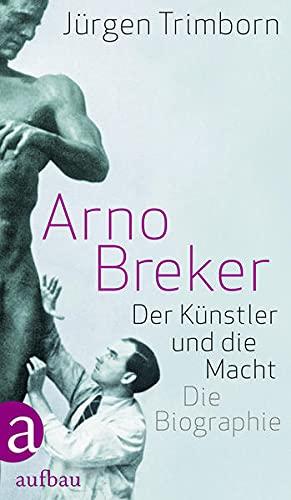 9783351027285: Arno Breker: Der Künstler und die Macht. Die Biographie