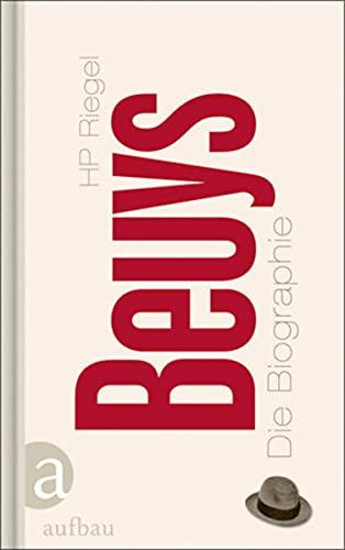 Beuys. Die Biographie.: Von HP Riegel. Berlin 2013.