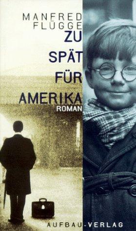 9783351028275: Zu spät für Amerika: Roman (German Edition)