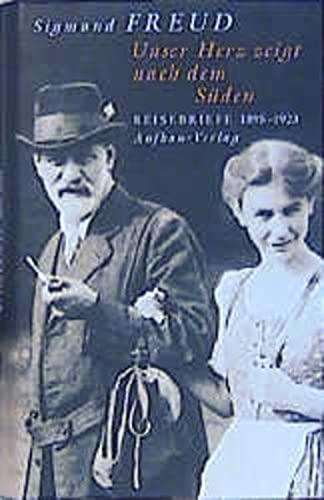 9783351029449: Unser Herz zeigt nach dem Süden. Reisebriefe 1895-1923.