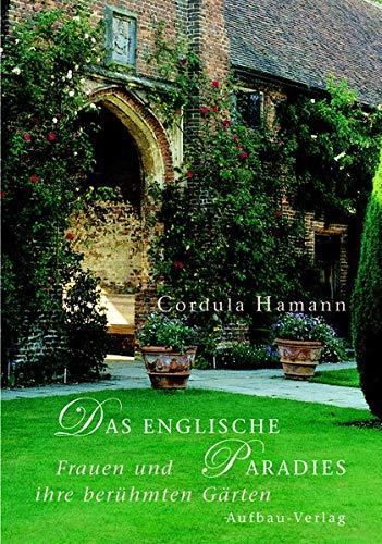 9783351030100: Das englische Paradies: Frauen und ihre berühmten Gärten