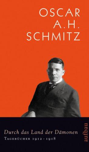 Durch das Land der Dämonen: Tagebücher 1912-1918: Schmitz, Oscar A.