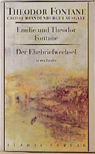 Der Ehebriefwechsel. Grosse Brandenburger Ausgabe.: Fontane, Emilie & Theodor: