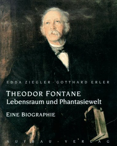 9783351031985: Theodor Fontane: Lebensraum und Phantasiewelt : eine Biographie