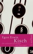 Die schönsten Geschichten und Reportagen: Kisch, Egon Erwin