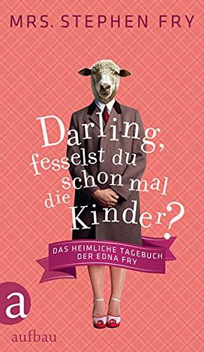 9783351033880: Darling, fesselst du schon mal die Kinder?: Das heimliche Tagebuch der Edna Fry