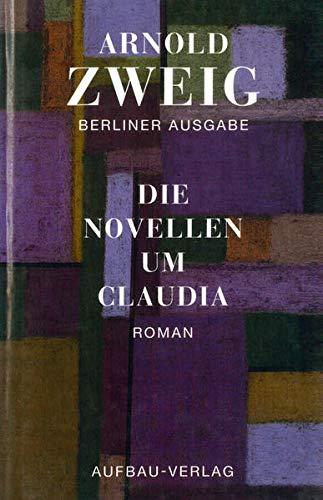 9783351034016: Die Novellen um Claudia: Roman (Berliner Ausgabe / Arnold Zweig) (German Edition)