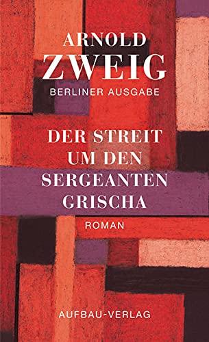 9783351034023: Der Streit um den Sergeanten Grischa: Berliner Ausgabe: Bd. I/2