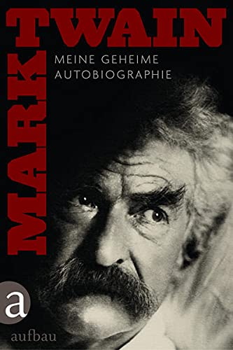 Meine geheime Autobiographie.: Twain, Mark. Smith,