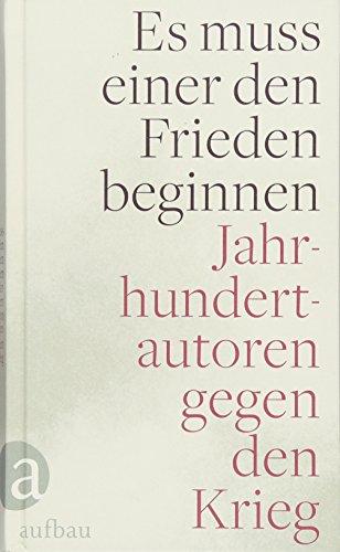 Es muss einer den Frieden beginnen: Jahrhundertautoren: Edlef Köppen; Rosa