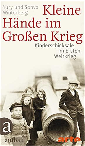 9783351035648: Kleine Hände im Großen Krieg: Kinderschicksale im Ersten Weltkrieg