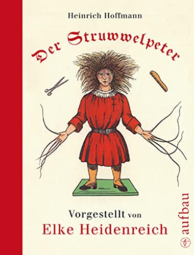 Der Struwwelpeter: Nach der Urfassung neu gezeichnet: Heinrich Hoffmann
