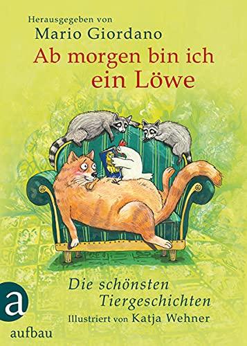 Ab morgen bin ich ein Löwe, Vorzugsausgabe: Katja Wehner
