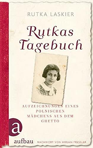 Rutkas Tagebuch: Aufzeichnungen eines polnischen Mädchens aus dem Ghetto - Laskier Rutka, Pressler Mirjam, Griese Friedrich