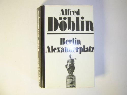 Berlin Alexanderplatz. Die Geschichte vom Franz Biberkopf.: Döblin, Alfred,: