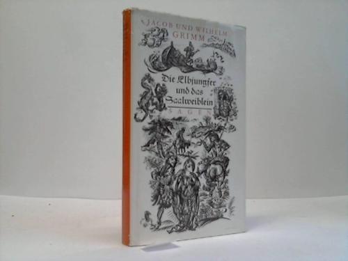 9783352000706: Die Elbjungfer und das Saalweiblein. Ausgwählte Sagen