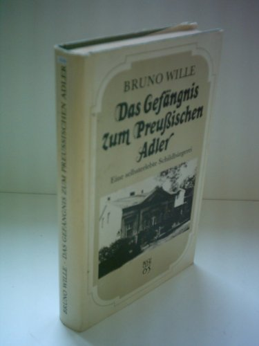 9783352000744: Das Gefängnis zum Preußischen Adler. Eine selbsterlebte Schildbürgerei. [Nachwort Jürgen Scharnhorst].