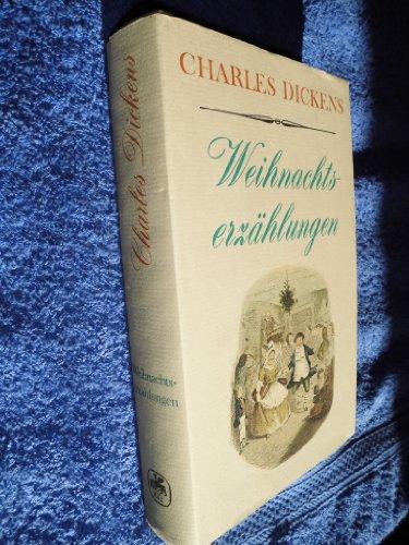 Weihnachtserzählungen. (= Dickens: Gesammelte Werke in Einzelausgaben).: Dickens, Charles: