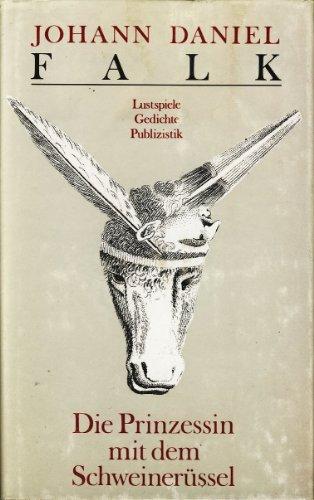 9783352001932: Die Prinzessin mit dem Schweinerüssel. Lustspiele, Gedichte, Publizistik