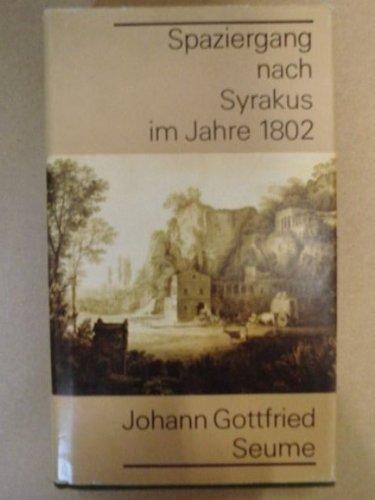 Spaziergang nach Syrakus im Jahre 1802: Johann G Seume