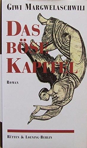 Das böse Kapitel. Roman. ( Die grosse: Margwelaschwili, Giwi.