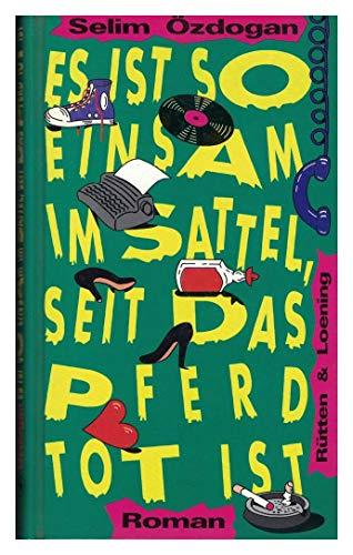 9783352004858: Es ist so einsam im Sattel, seit das Pferd tot ist: Roman (German Edition)