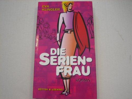 Die Serienfrau. Roman