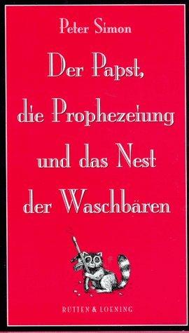 9783352004988: Der Papst, die Prophezeiung und das Nest der Waschbären