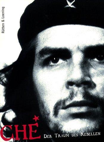 9783352006142: Che. Der Traum des Rebellen;