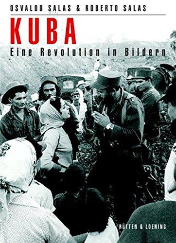 Kuba. Eine Revolution in Bildern.: Salas, Osvaldo und