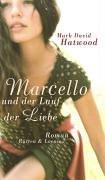 9783352007064: Marcello und der Lauf der Liebe.