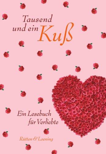 9783352007361: Tausend und ein Kuss. Ein Lesebuch f�r Verliebte;