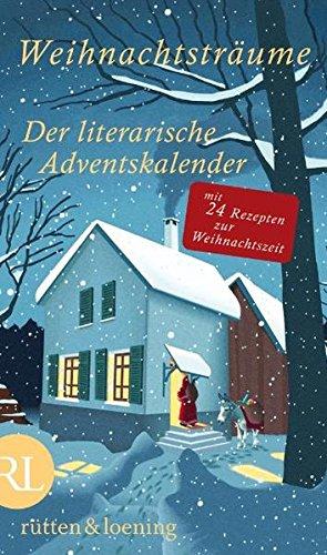 9783352008177: Weihnachtsträume - Der literarische Adventskalender: Mit 24 Rezepten zur Weihnachtszeit