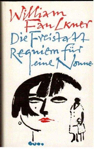 Die Freistatt Requiem für eine Nonne: Faulkner, William: