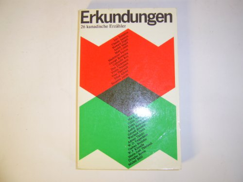 Erkundungen. 26 kanadische Erzähler. Leo Simpson, Claude Jasmin, Howard Engel, André Major, Matt ...