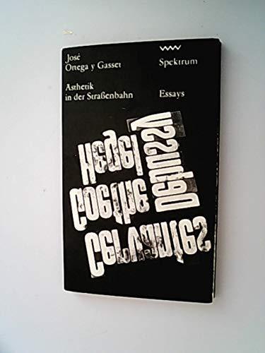 Ästhetik in der Straßenbahn. Essays. Volk und: Jose Ortega Y