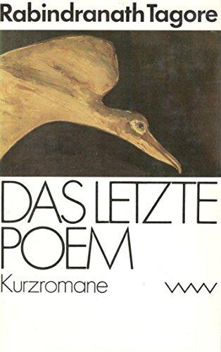 Das letzte Poem. Kurzromane. Ausgewählte Werke: Tagore, Rabindranath:
