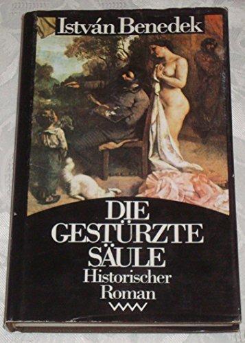 9783353003232: Die gestürzte Säule. Das Leben Gustave Courbets. Historischer Roman