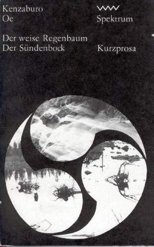 Der weiße Regenbaum / Der Sündenbock: Oe, Kenzaburo