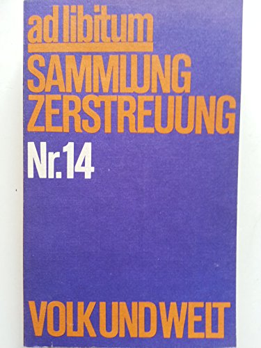 ad libitum SAMMLUNG ZERSTREUUNG Nr.14. [mit Texten