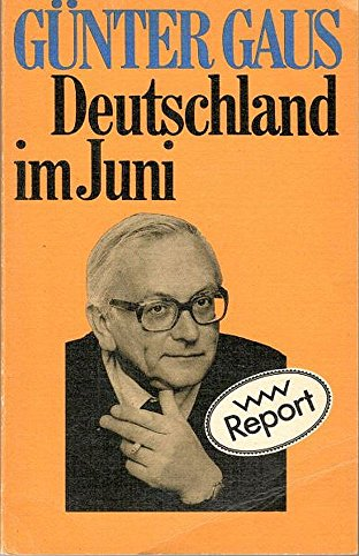 Deutschland im Juni / Günter Gaus - Gaus, Günter (Verfasser)