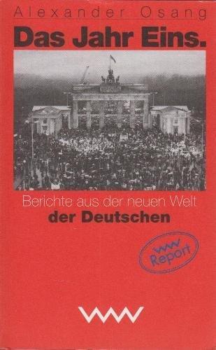 9783353008985: Das Jahr eins: Berichte aus der neuen Welt der Deutschen (German Edition)