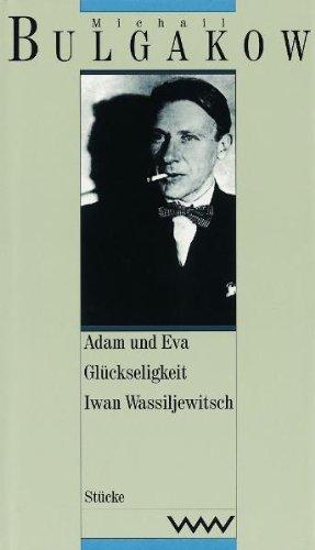 9783353009517: Adam und Eva/Glückseligkeit/Iwan Wassiljewitsch.