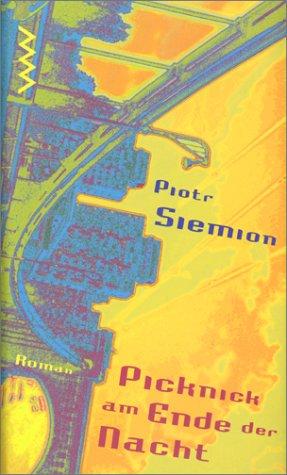 Picknick am Ende der Nacht: Piotr Siemion