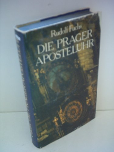 9783354002999: Die Prager Aposteluhr. Gedichte, Prosa, Briefe